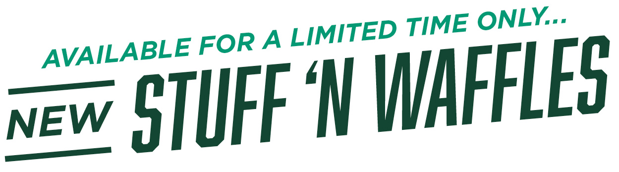 Stuff 'N Waffles - Available for a limited time only