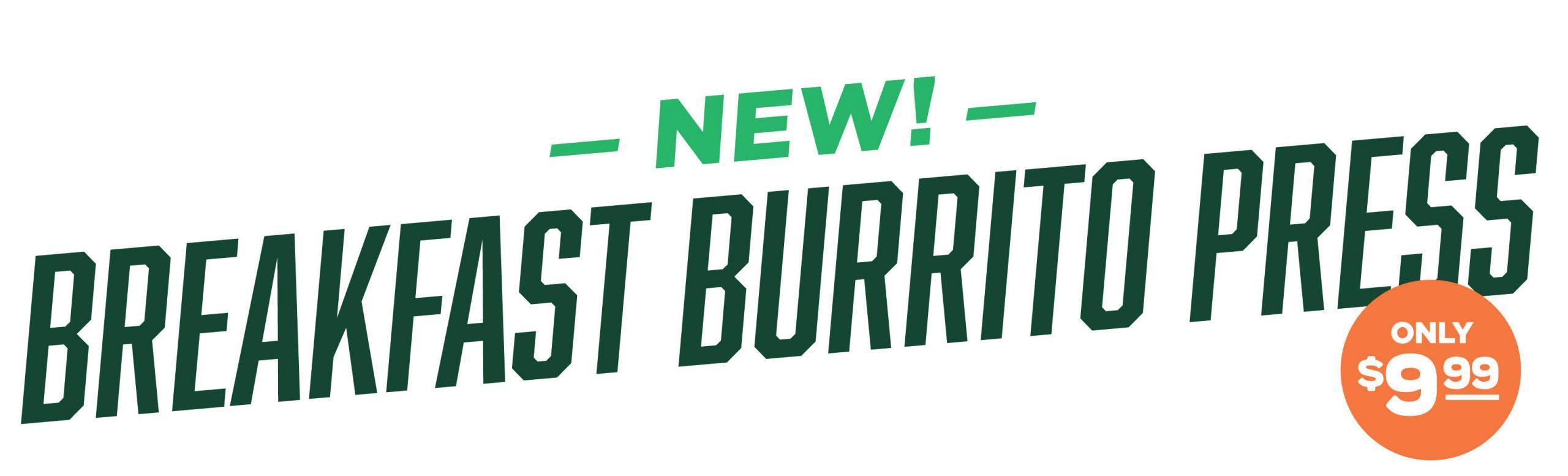 New Breakfast Burrito Press
